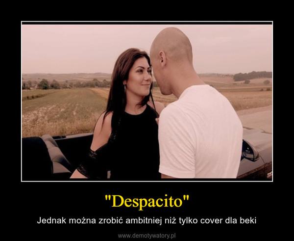 """""""Despacito"""" – Jednak można zrobić ambitniej niż tylko cover dla beki"""