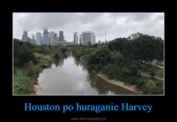 Houston po huraganie Harvey –