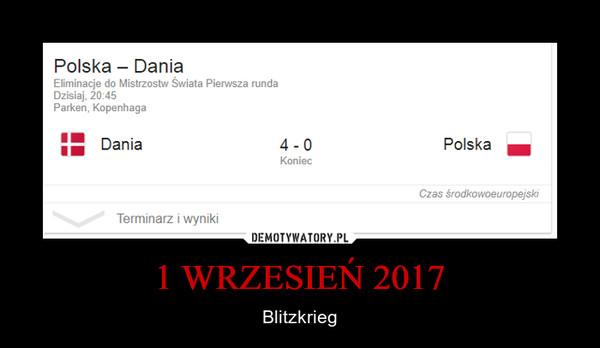 1 WRZESIEŃ 2017 – Blitzkrieg