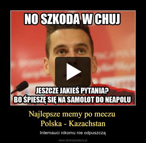 Najlepsze memy po meczu Polska - Kazachstan – Internauci nikomu nie odpuszczą
