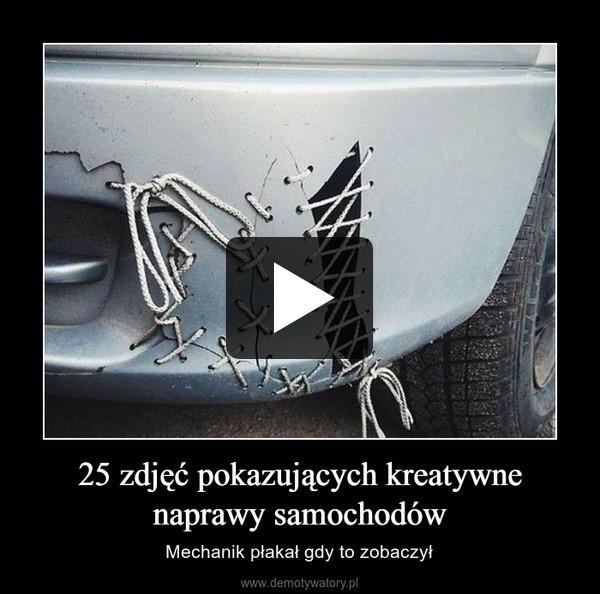 25 zdjęć pokazujących kreatywne naprawy samochodów – Mechanik płakał gdy to zobaczył