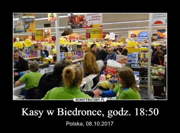 Kasy w Biedronce, godz. 18:50 – Polska, 08.10.2017
