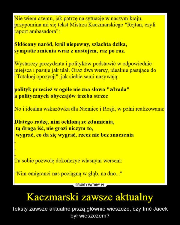 Kaczmarski zawsze aktualny – Teksty zawsze aktualne piszą głównie wieszcze, czy Imć Jacek był wieszczem?