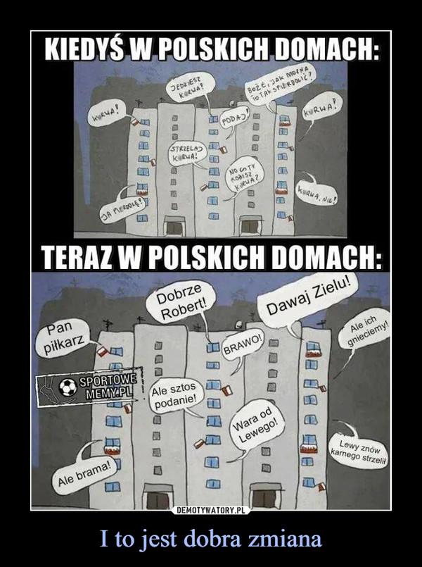 I to jest dobra zmiana –  KIEDYŚ W POLSKICH DOMACH:TERAZ W POLSKICH DOMACH: