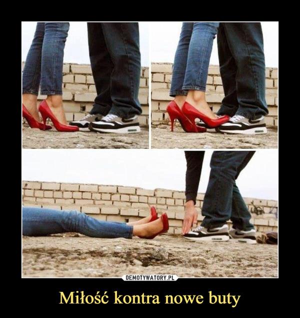 Miłość kontra nowe buty –