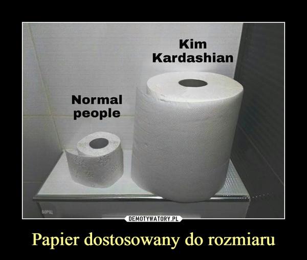 Papier dostosowany do rozmiaru –  Normal people Kim Kardashian