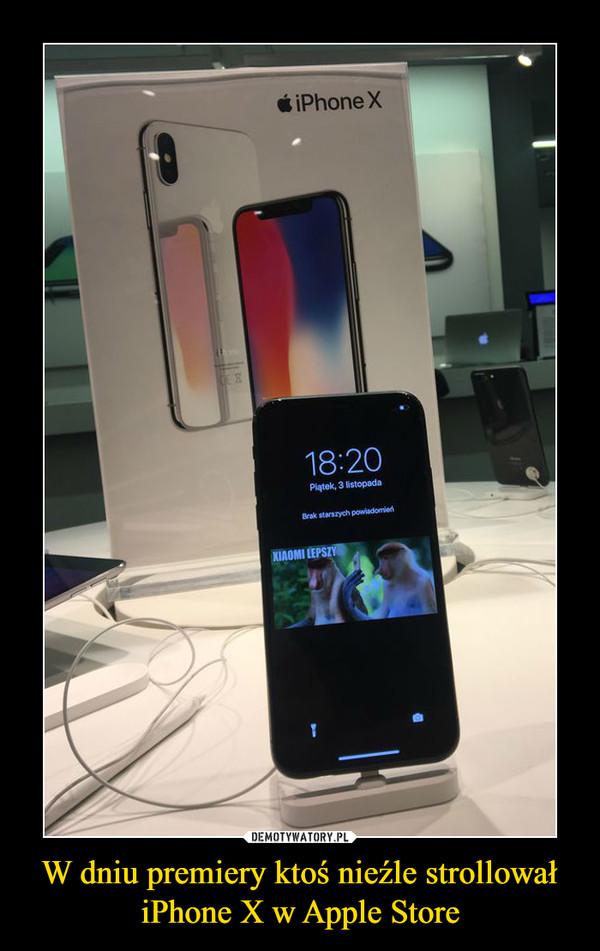 W dniu premiery ktoś nieźle strollował iPhone X w Apple Store –