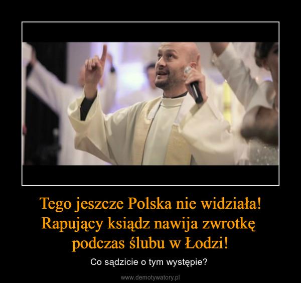 Tego jeszcze Polska nie widziała! Rapujący ksiądz nawija zwrotkę podczas ślubu w Łodzi! – Co sądzicie o tym występie?