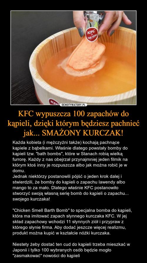 KFC wypuszcza 100 zapachów do kąpieli, dzięki którym będziesz pachnieć jak... SMAŻONY KURCZAK!