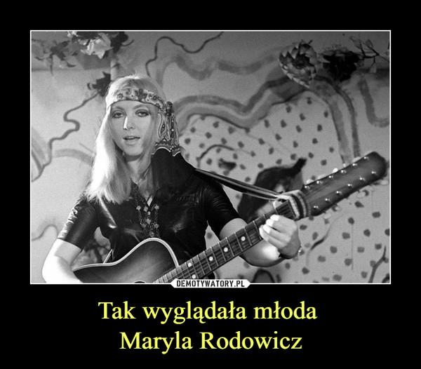 Tak wyglądała młoda Maryla Rodowicz –