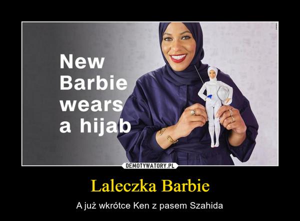 Laleczka Barbie – A już wkrótce Ken z pasem Szahida New Barbie wears a hijab