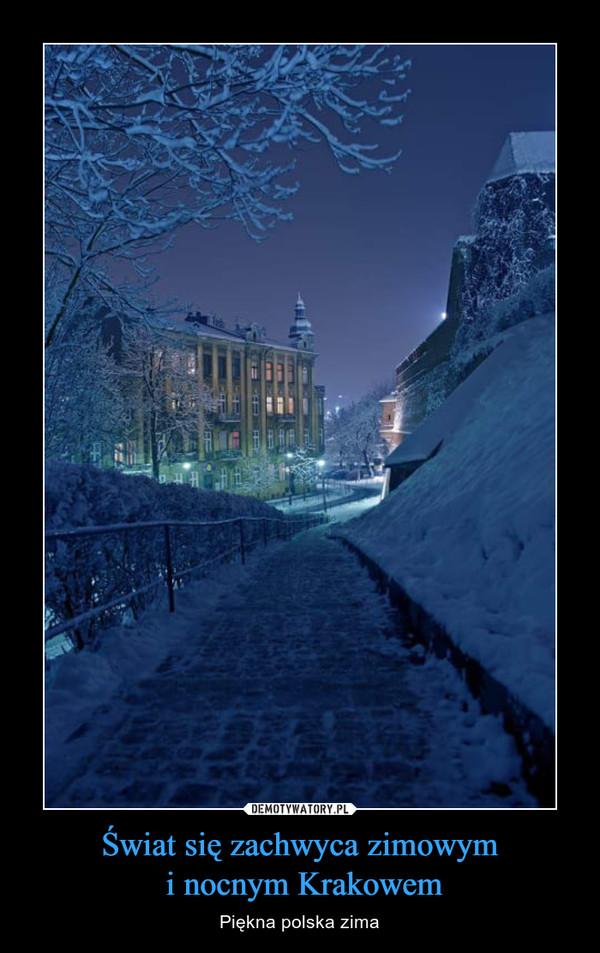 Świat się zachwyca zimowym i nocnym Krakowem – Piękna polska zima