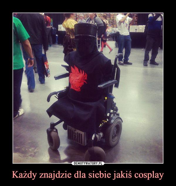 Każdy znajdzie dla siebie jakiś cosplay –