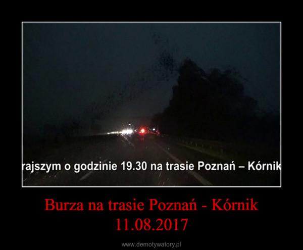 Burza na trasie Poznań - Kórnik 11.08.2017 –