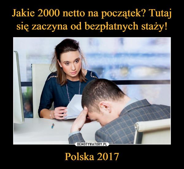 Jakie 2000 netto na początek? Tutaj się zaczyna od bezpłatnych staży! Polska 2017