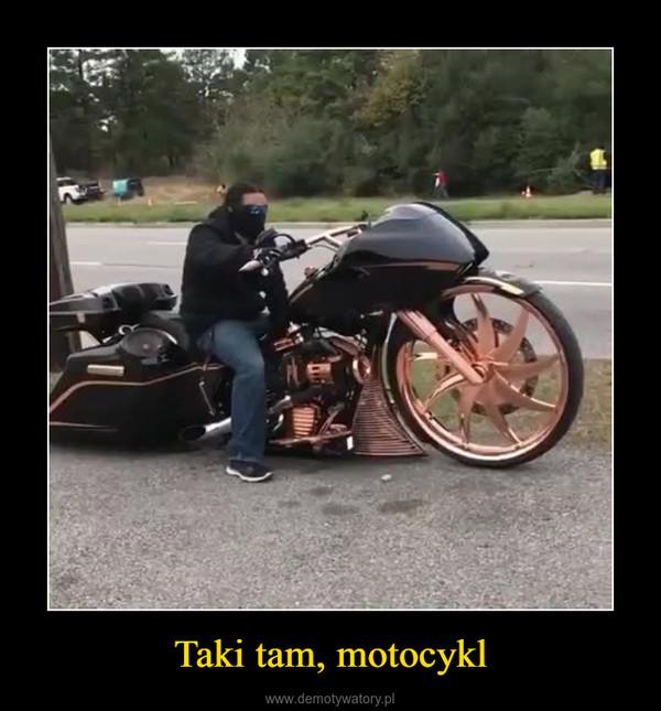 Taki tam, motocykl –
