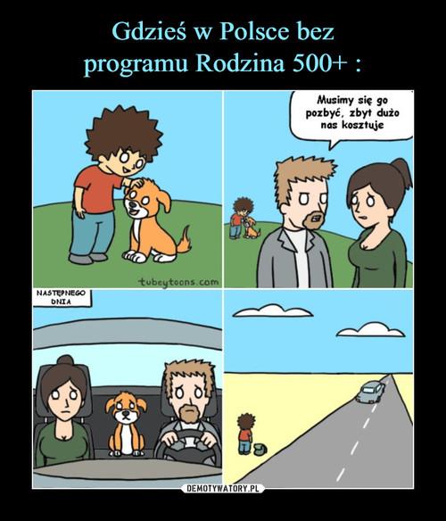 Gdzieś w Polsce bez programu Rodzina 500+ :