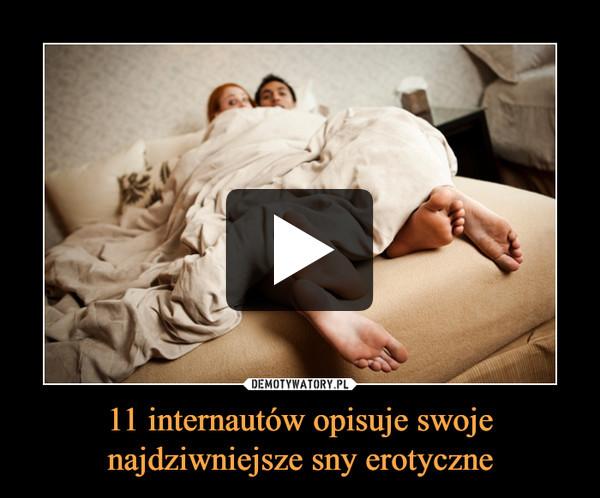 11 internautów opisuje swoje najdziwniejsze sny erotyczne –