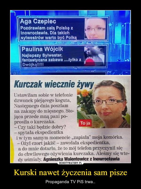 Kurski nawet życzenia sam pisze – Propaganda TV PiS trwa..