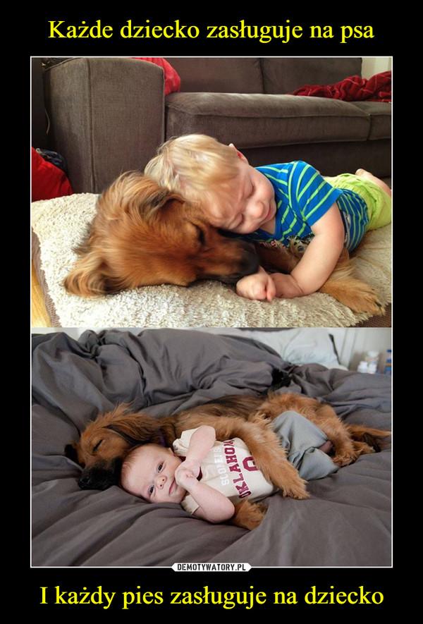 I każdy pies zasługuje na dziecko –