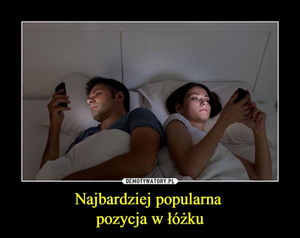 Najbardziej popularna pozycja w łóżku –