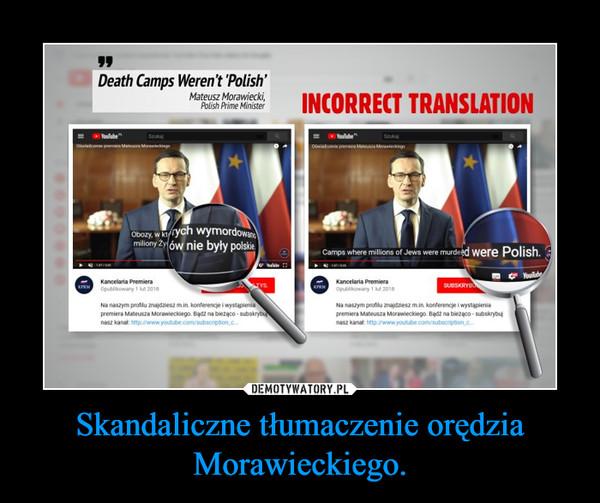 Skandaliczne tłumaczenie orędzia Morawieckiego. –