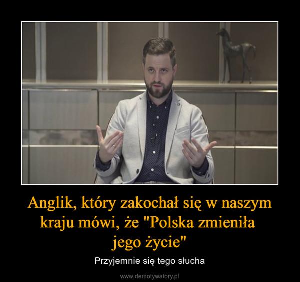 """Anglik, który zakochał się w naszym kraju mówi, że """"Polska zmieniła jego życie"""" – Przyjemnie się tego słucha"""