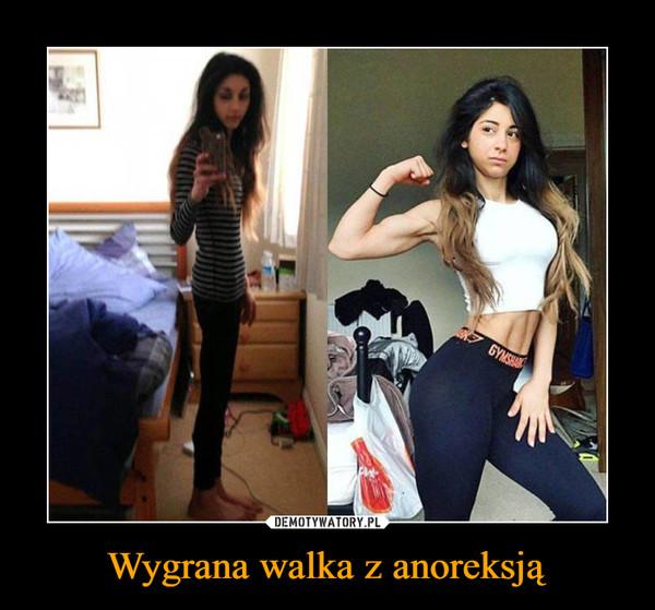 Wygrana walka z anoreksją –
