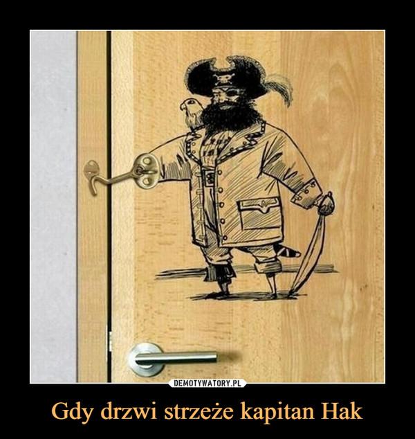 Gdy drzwi strzeże kapitan Hak –