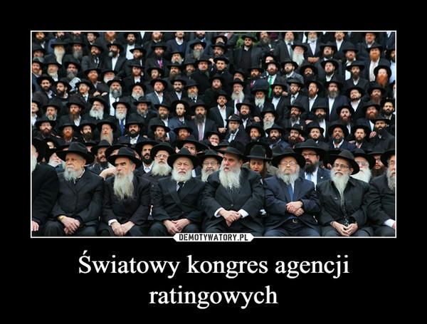 Światowy kongres agencji ratingowych –