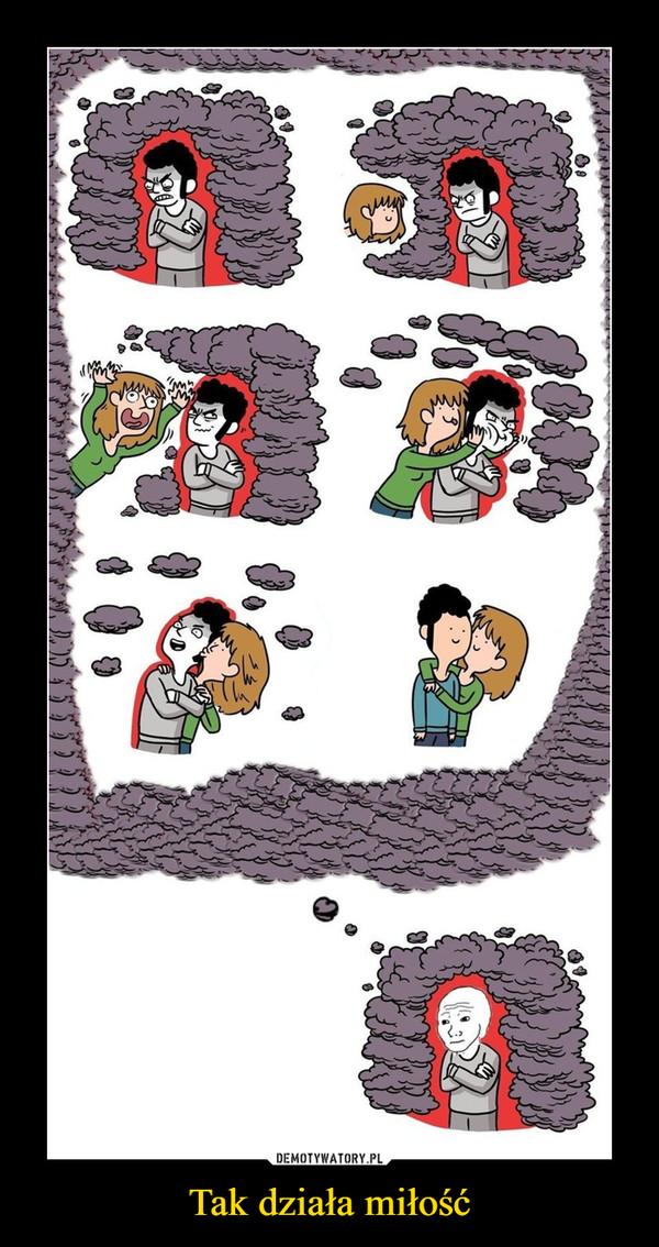 Tak działa miłość –