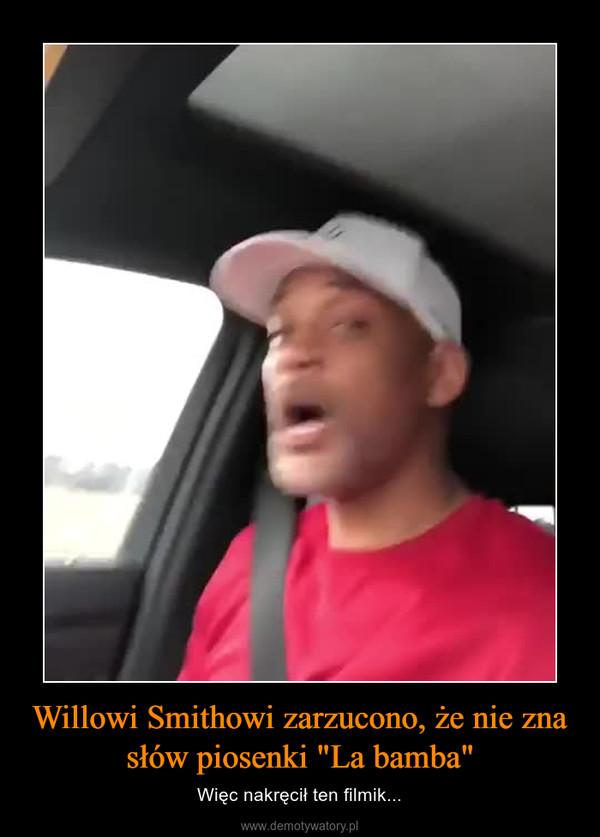 """Willowi Smithowi zarzucono, że nie zna słów piosenki """"La bamba"""" – Więc nakręcił ten filmik..."""