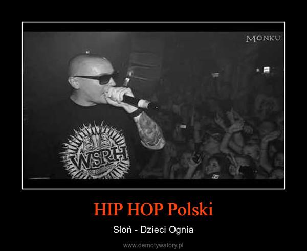 HIP HOP Polski – Słoń - Dzieci Ognia