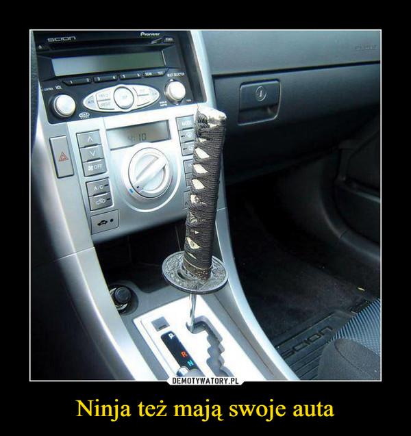Ninja też mają swoje auta –