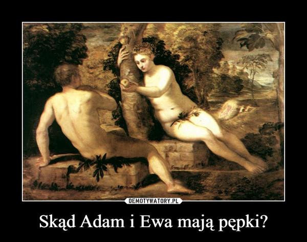 Skąd Adam i Ewa mają pępki? –