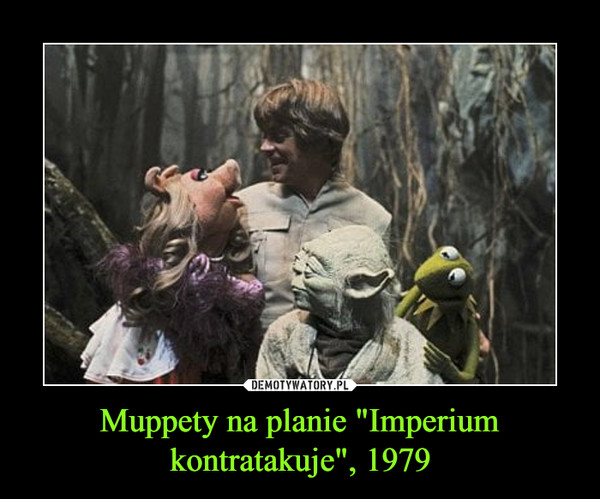 """Muppety na planie """"Imperium kontratakuje"""", 1979 –"""