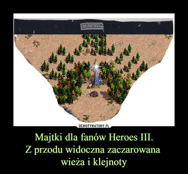 Majtki dla fanów Heroes III.Z przodu widoczna zaczarowana wieża i klejnoty –  Cotton World