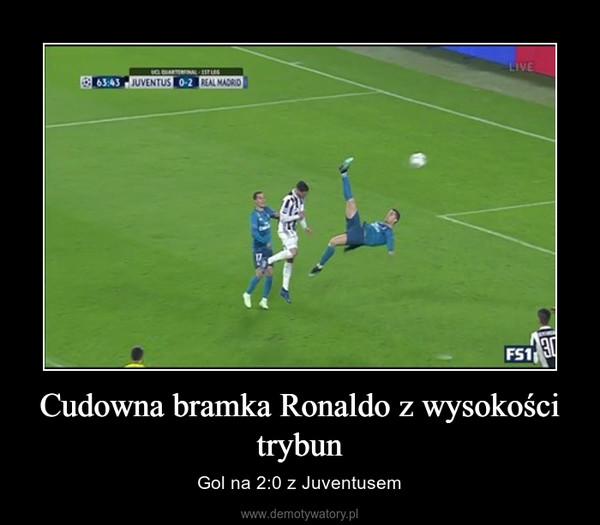 Cudowna bramka Ronaldo z wysokości trybun – Gol na 2:0 z Juventusem