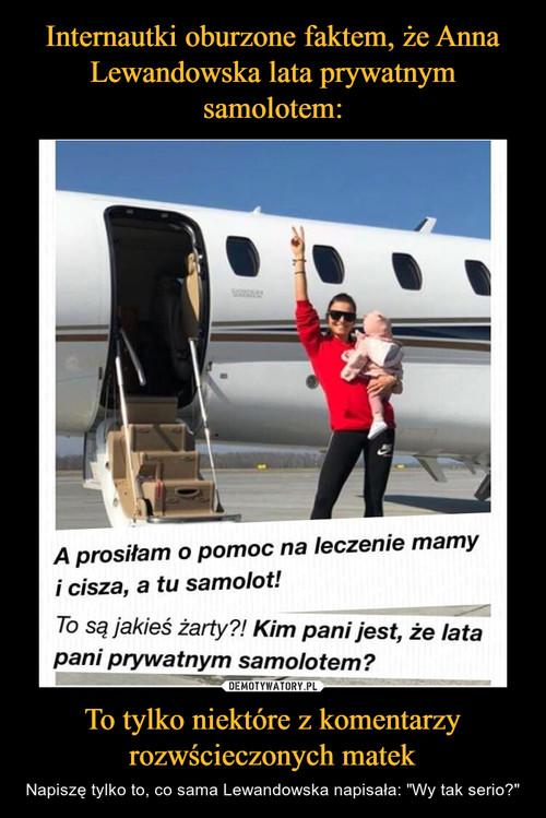 Internautki oburzone faktem, że Anna Lewandowska lata prywatnym samolotem: To tylko niektóre z komentarzy rozwścieczonych matek