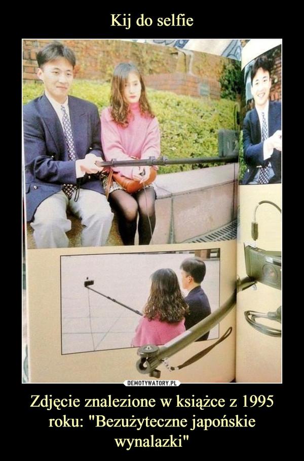 """Zdjęcie znalezione w książce z 1995 roku: """"Bezużyteczne japońskie wynalazki"""" –"""