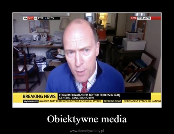 Obiektywne media –