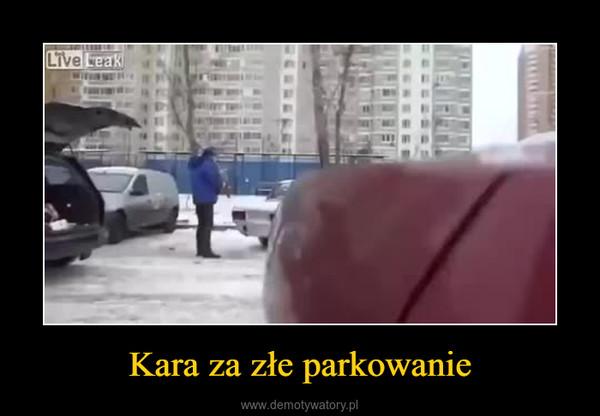 Kara za złe parkowanie –