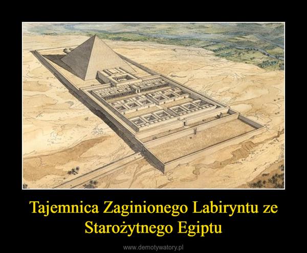 Tajemnica Zaginionego Labiryntu ze Starożytnego Egiptu –