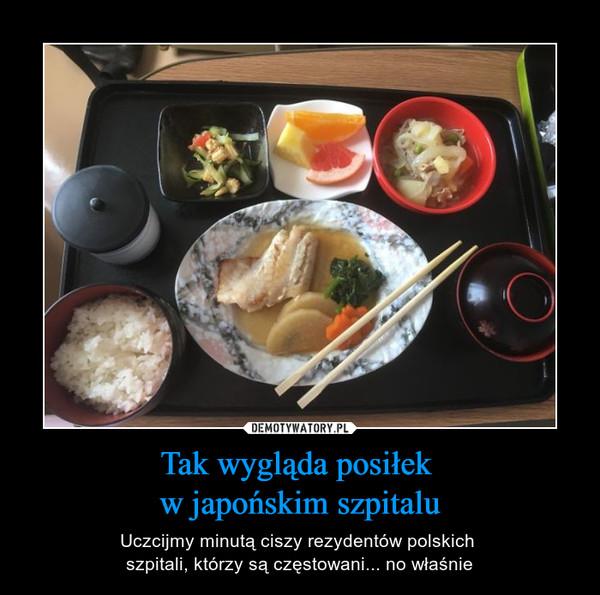 Tak wygląda posiłek w japońskim szpitalu – Uczcijmy minutą ciszy rezydentów polskich szpitali, którzy są częstowani... no właśnie