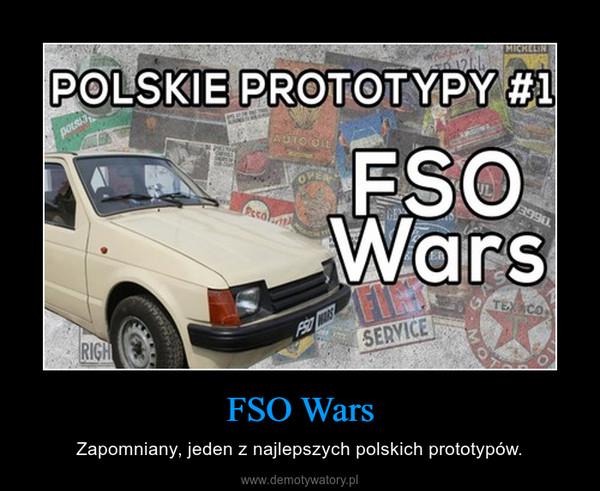 FSO Wars – Zapomniany, jeden z najlepszych polskich prototypów.