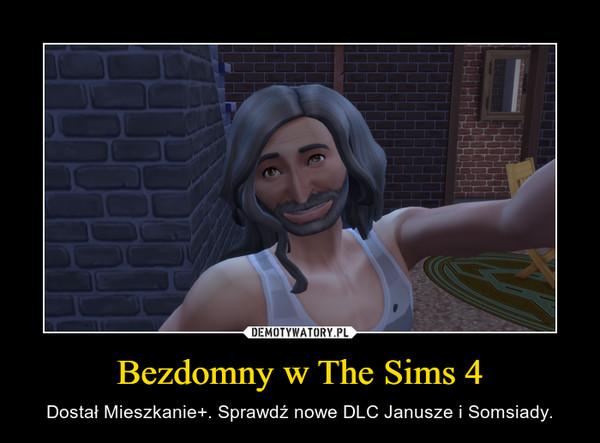 Bezdomny w The Sims 4 – Dostał Mieszkanie+. Sprawdź nowe DLC Janusze i Somsiady.