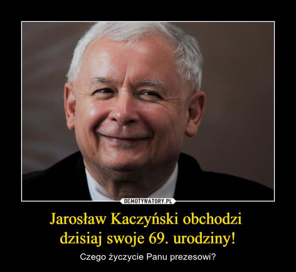 Jarosław Kaczyński obchodzi dzisiaj swoje 69. urodziny! – Czego życzycie Panu prezesowi?