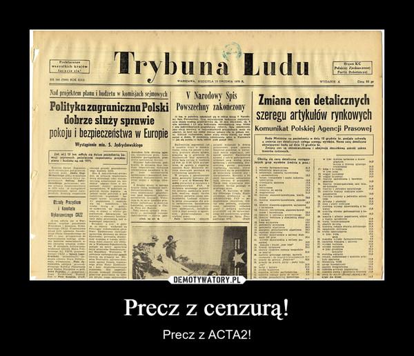 Precz z cenzurą! – Precz z ACTA2!
