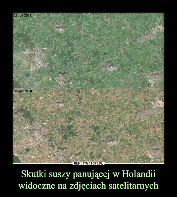 Skutki suszy panującej w Holandii widoczne na zdjęciach satelitarnych –