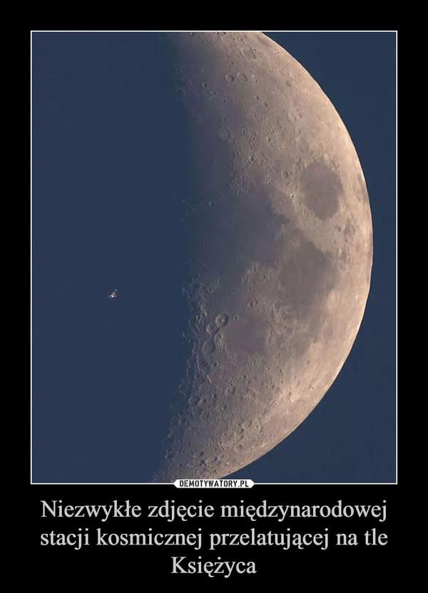 Niezwykłe zdjęcie międzynarodowej stacji kosmicznej przelatującej na tle Księżyca –